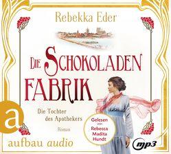 Die Schokoladenfabrik – Die Tochter des Apothekers von Eder,  Rebekka