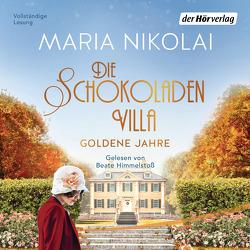 Die Schokoladenvilla – Goldene Jahre von Himmelstoss, ,  Beate, Nikolai,  Maria