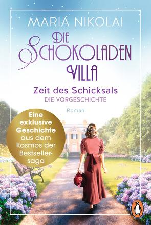 Die Schokoladenvilla – Zeit des Schicksals. Die Vorgeschichte zu Band 3 von Nikolai,  Maria