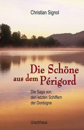 Die Schöne aus dem Périgord von Signol,  Christian, Tramm,  Corinna