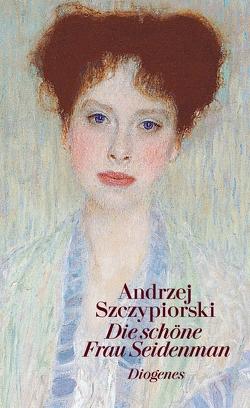 Die schöne Frau Seidenman von Schwanetzkij,  Michail, Szczypiorski,  Andrzej