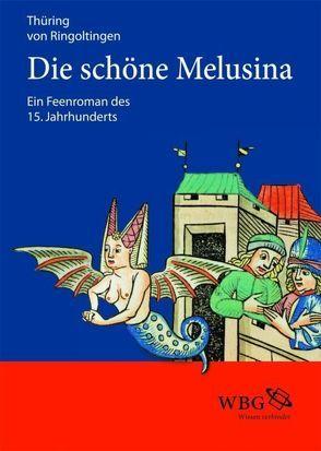 Die schöne Melusina von Ringoltingen,  Thüring von, Stein-Kecks,  Heidrun