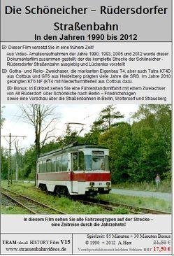 Die Schöneicher- Rüdersdorfer Straßenbahn v. 1990 bis 2013 von Herr,  Andreas, TRAM-aktuell Filmproduktion und Vertrieb