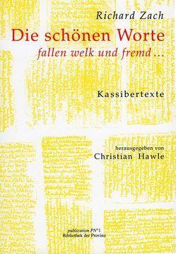 Die schönen Worte fallen welk und fremd von Hawle,  Christian, Zach,  Richard