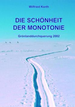 Die Schönheit der Monotonie von Korth,  Wilfried