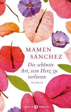 Die schönste Art, sein Herz zu verlieren von Rüdiger,  Anja, Sánchez,  Mamen