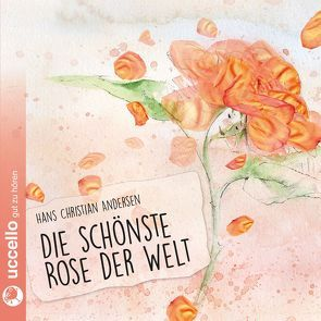 Die schönste Rose der Welt von Andersen,  Hans Ch, Fendel,  Rosemarie, Mühlbauer,  Martina
