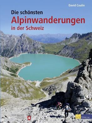 Die schönsten Alpinwanderungen in der Schweiz von Coulin,  David