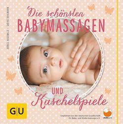 Die schönsten Babymassagen und Kuschelspiele von Bohlmann,  Sabine, Hauswald,  Bärbel