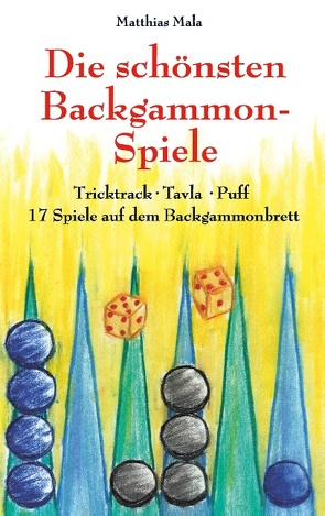 Die schönsten Backgammon-Spiele von Mala,  Matthias