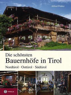 Die schönsten Bauernhöfe in Tirol von Griessmair,  Hans, Pohler,  Alfred
