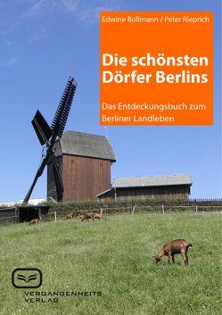 Die schönsten Dörfer Berlins von Bollmann,  Edwine, Rieprich,  Peter