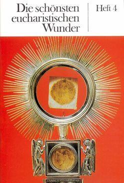 Die schönsten eucharistischen Wunder von Harrer,  Karl M