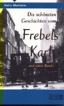 Die schönsten Geschichten vom Frebels Karl und seiner Bande