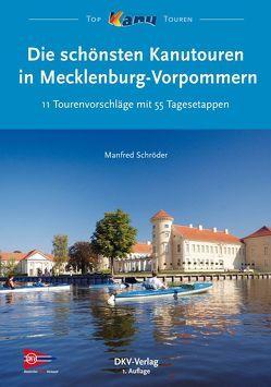 Die schönsten Kanutouren in Mecklenburg-Vorpommern von Schröder,  Manfred, Wirtschafts-und Verlags GmbH,  DKV
