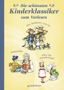 Die schönsten Kinderklassiker zum Vorlesen –  Alice im Wunderland, Der Zauberer von Oz, Pinocchio