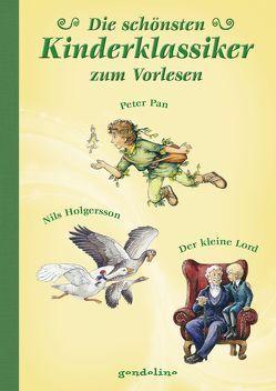Die schönsten Kinderklassiker zum Vorlesen – Peter Pan, Nils Holgersson, Der kleine Lord