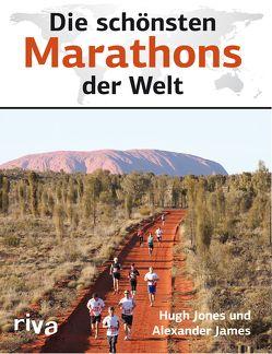 Die schönsten Marathons der Welt von James,  Alexander, Jones,  Hugh