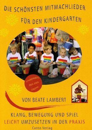 Die schönsten Mitmachlieder für den Kindergarten von Lambert,  Beate
