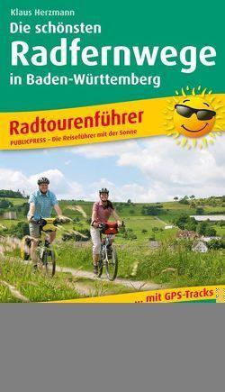 Die schönsten Radfernwege in Baden-Württemberg von Herzmann,  Klaus