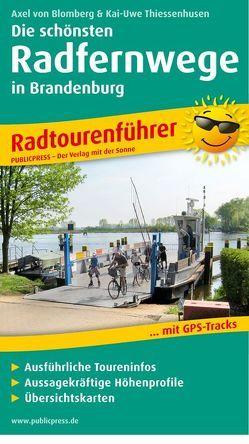 Die schönsten Radfernwege in Brandenburg von Thiessenhusen,  Kai-Uwe, von Blomberg,  Axel