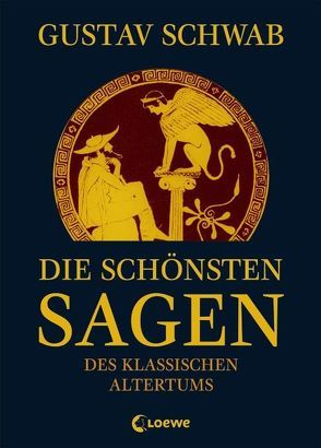 Die schönsten Sagen des klassischen Altertums von Schwab,  Gustav