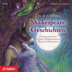 Die schönsten Shakespeare Geschichten von Hoffmann,  Markus, Hübschmann,  Ulrike, Matthews,  Andrew
