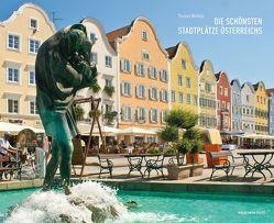 Die schönsten Stadtplätze Österreichs von Winkler,  Thomas