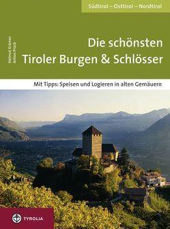 Die schönsten Tiroler Burgen & Schlösser von Kraemer,  Helmut, Prock,  Anton