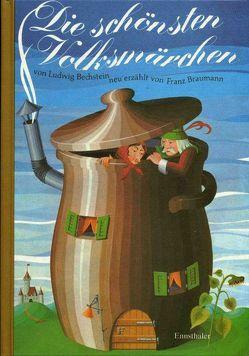 Die schönsten Volksmärchen von Ludwig Bechstein von Braumann,  Franz, Friedl,  Herbert
