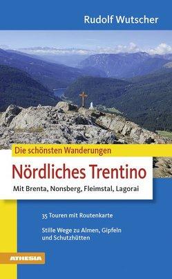 Die schönsten Wanderungen Nördliches Trentino von Wutscher,  Rudolf