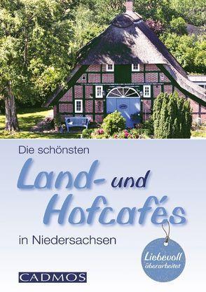 Die schönten Land- und Hofcafés in Niedersachsen von Holste,  Michael