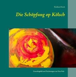 Die Schöpfung op Kölsch von Koch,  Reinhard