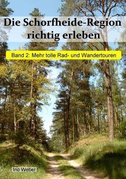 Die Schorfheide-Region richtig erleben, Band 2 von Weber,  Ino