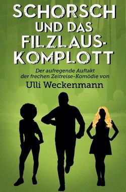 Die Schorsch-Trilogie / Schorsch und das Filzlaus-Komplott von Weckenmann,  Ulli