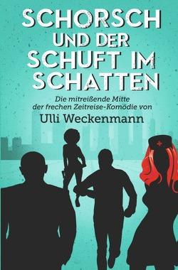 Die Schorsch-Trilogie / Schorsch und der Schuft im Schatten von Weckenmann,  Ulli
