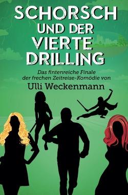 Die Schorsch-Trilogie / Schorsch und der vierte Drilling von Weckenmann,  Ulli