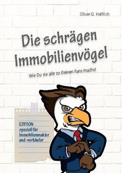 Die schrägen Immobilienvögel von Helfrich,  Oliver-D.