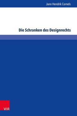 Die Schranken des Designrechts von Cornels,  Jann Hendrik