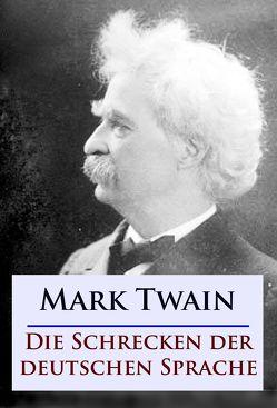 Die Schrecken der deutschen Sprache von Twain,  Mark