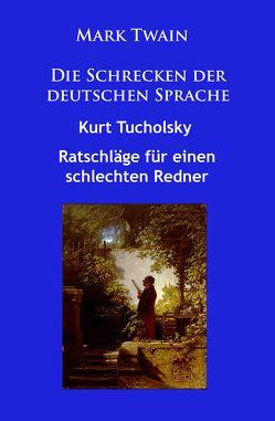 Die Schrecken der deutschen Sprache von Tucholsky,  Kurt, Twain,  Mark