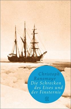 Die Schrecken des Eises und der Finsternis von Ransmayr,  Christoph