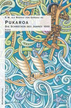 Die Schrecken des Jahres 1000. Utopischer Ritterroman / Pukaroa von P.M.