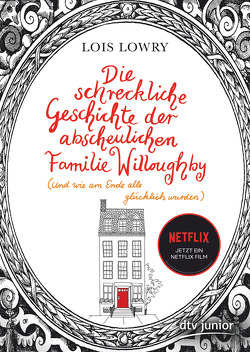 Die schreckliche Geschichte der abscheulichen Familie Willoughby (und wie am Ende alle glücklich wurden) von Gutzschhahn,  Uwe-Michael, Lowry,  Lois