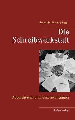 Die Schreibwerkstatt von Schöntag,  Roger