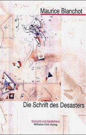 Die Schrift des Desasters von Blanchot,  Maurice, Poppenberg,  Gerhard, Weidemann,  Hinrich