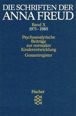 Die Schriften der Anna Freud von Freud,  Anna