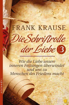 Die Schriftrolle der Liebe (Band 3) von Krause,  Frank, Krzemien,  Sylvia
