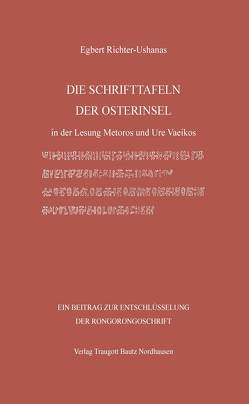 DIE SCHRIFTTAFELN DER OSTERINSEL von Richter-Ushanas,  Egbert
