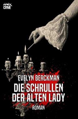 DIE SCHRULLEN DER ALTEN LADY von Berckman,  Evelyn